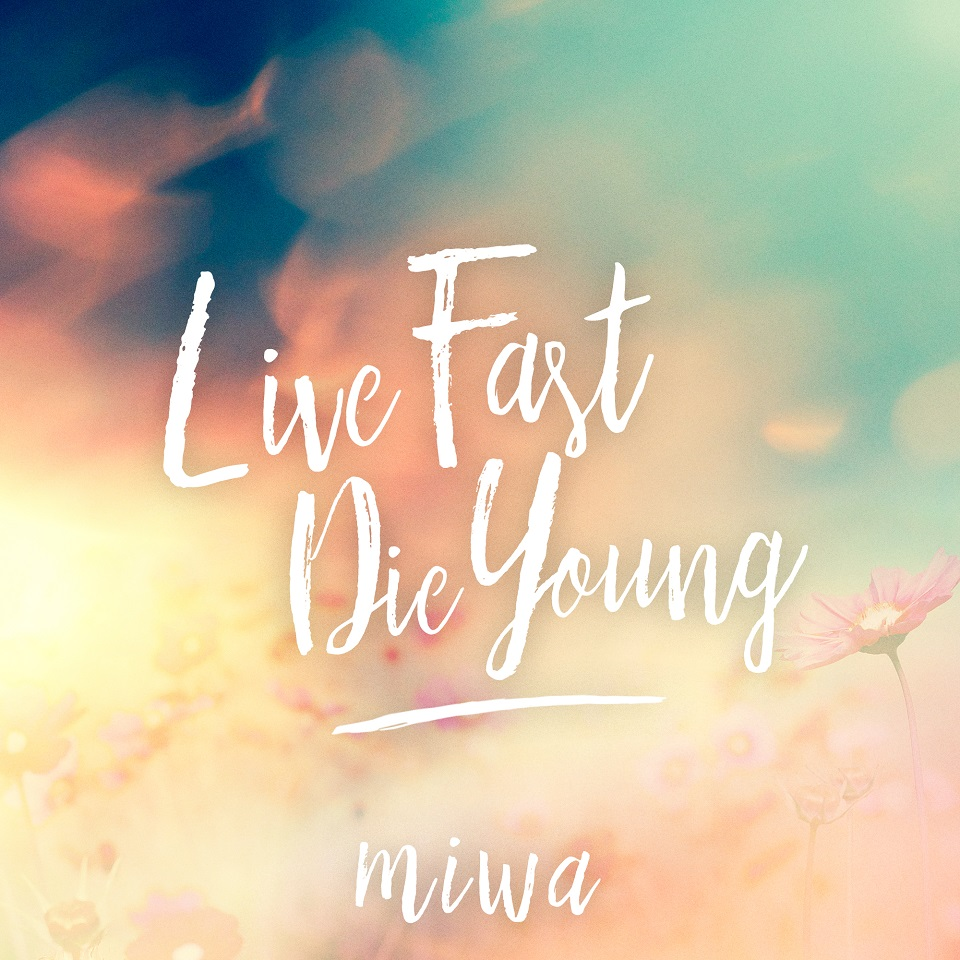 miwa - 「Live Fast Die Young」
