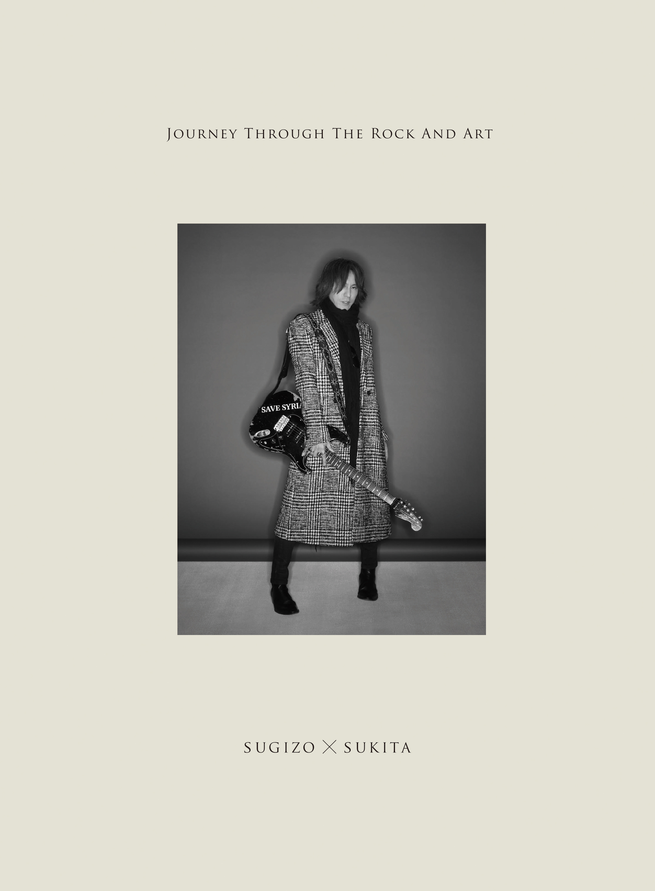 JOURNEY THROUGH THE ROCK AND ART SUGIZO × SUKITA